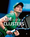 Kim Clijsters: First and Only Officia...
