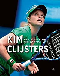 Kim Clijsters: First and Only Official Career Overview