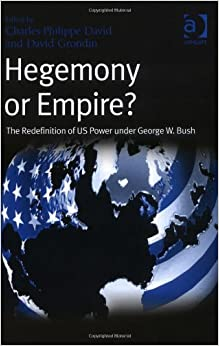 Amazon.com: Hegemony or Empire?: The Redefinition of Us Power Under ...