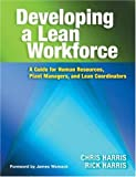 img - for Developing a Lean Workforce: A Guide for Human Resources, Plant Managers, and Lean Coordinators book / textbook / text book