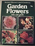 img - for Better homes and gardens garden flowers you can grow (Better homes and gardens books) book / textbook / text book