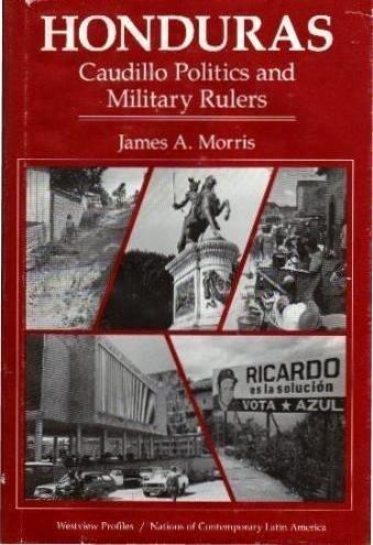 Honduras: Caudillo Politics and Military Rulers (Westview Profiles) PDF