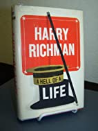 A hell of a life, by Harry Richman