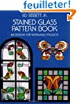 Stained Glass Pattern Book: 88 Design...