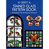 Stained Glass Pattern Book: 88 Designs for Workable Projectsby Ed Sibbett Jr.