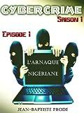 Cybercrime - �pisode 1x01 : L'arnaque nig�riane