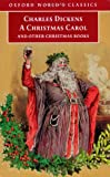 A Christmas Carol and Other Christmas Books (Oxford World's Clas