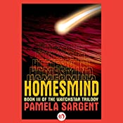 Homesmind: Watchstar Trilogy, Book 3 | Pamela Sargent