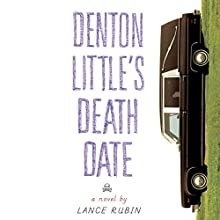 Denton Little's Deathdate (       UNABRIDGED) by Lance Rubin Narrated by Lance Rubin