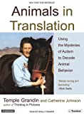 Animals in Translation: Using the Mysteries of Autism to Decode Animal Behavior (1400101468) by Grandin, Temple