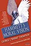 img - for Hammett's Moral Vision: The Most Influential In-Depth Analysis of Dashiell Hammett's Novels Red Harvest, The Dain Curse, The Maltese Falcon, The Glass ... Man (The Ace Performer Collection series) book / textbook / text book