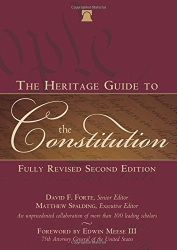 The Heritage Guide to the Constitution: Fully Revised Second Edition