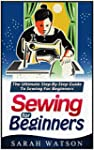 Sewing for beginners: The Ultimate St...
