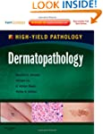 Dermatopathology: A Volume in the Hig...