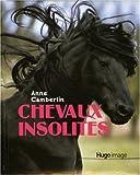 echange, troc Anne Camberlin - Chevaux insolites