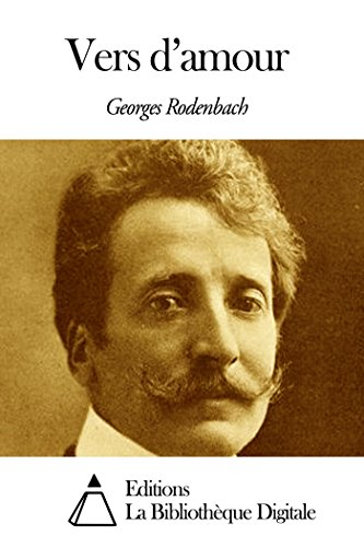 Georges Rodenbach - Vers d'amour (French Edition)