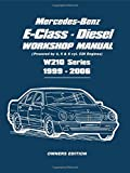 Mercedes-Benz E-Class Diesel Workshop Manual 1999-2006: Owners Manual: Powered by 4, 5 and 6 Cyl. CDI Engines W210 Series 1999-2006 Brooklands Books Ltd