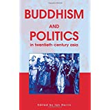 Buddhism and Politics in Twentieth Century Asia