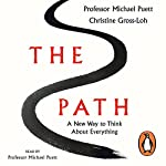 The Path: A New Way to Think About Everything | Michael Puett,Christine Gross-Loh