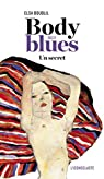 Body blues. Un secret par Boublil