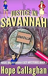 Justice in Savannah (Made in Savannah Cozy Mysteries Series Book 3)