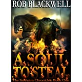 A Soul To Steal (The Sanheim Chronicles, Book One) ~ Rob Blackwell