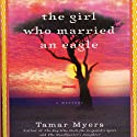 The Girl Who Married an Eagle: A Mystery Audiobook by Tamar Myers Narrated by Molly Elston