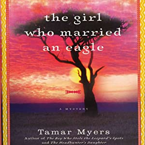 The Girl Who Married an Eagle: A Mystery | [Tamar Myers]