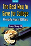 The Best Way to Save for College : A Complete Guide to 529 Plans