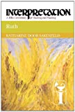 Ruth: Interpretation: A Bible Commentary for Teaching and Preaching (0664238858) by Sakenfeld, Katharine Doob