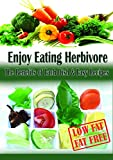 Enjoy Eating Herbivore: The Benefits of Each Dish & Easy Recipes  Fat-Free & Low-Fat