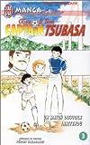Captain Tsubasa, tome 03 : Vers La Gloire ... par Takahashi