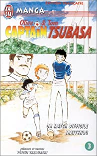 Captain Tsubasa, tome 3 : Vers La Gloire ... par Y�ichi Takahashi