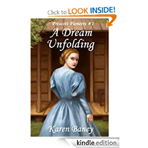 A Dream Unfolding (Prescott Pioneers #1)