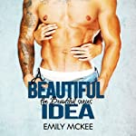 A Beautiful Idea: The Beautiful Series, Book 1 (       UNABRIDGED) by Emily McKee Narrated by Viv Williams