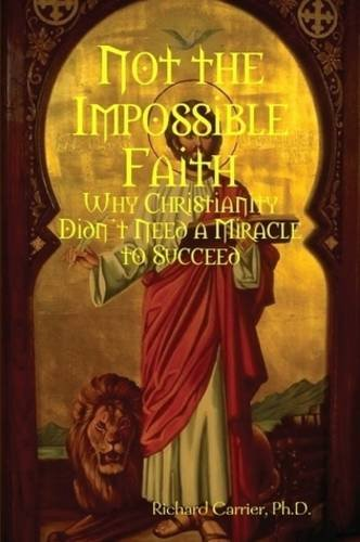 Amazon.com: Not the Impossible Faith (9780557044641): Richard Carrier: Books