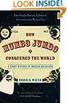 How Mumbo-Jumbo Conquered the World:...