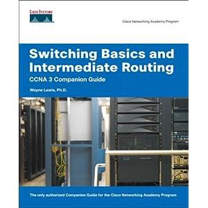 Switching Basics Intermediate Routing CCNA Companion Guide (Cisco Networking Academy) (Compani