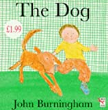 The Dog (Little Books) (0099504413) by Burningham, John