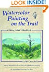 Watercolor Painting on the Trail: A H...