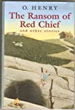 The Ransom of Red Chief & Other Stories by O. Henry (0517146924) by O. Henry