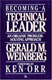 Becoming a Technical Leader: An Organic Problem-Solving Approach (0932633021) by Gerald M. Weinberg