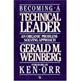 Becoming a Technical Leader: An Organic Problem-Solving Approach ~ Gerald M. Weinberg