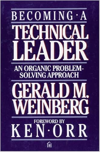Becoming a Technical Leader: An Organic Problem-Solving Approach