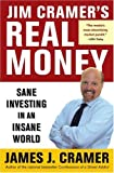 Jim Cramer's Real Money: Sane Investing in an Insane World (0743224892) by James J. Cramer