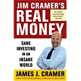 Jim Cramer's Real Money: Sane Investing in an Insane World ~ Jim Cramer