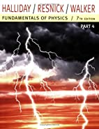 Fundamentals of Physics, Part 4  by Halliday