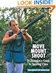 Move, Mount, Shoot: Champion's Guide...