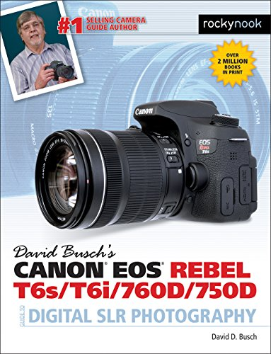 david-buschs-canon-eos-rebel-t6s-t6i-760d-750d-guide-to-digital-slr-photography