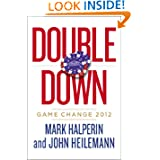 Buy Double Down: Game Change 2012 by Mark Halperin and John Heilemann